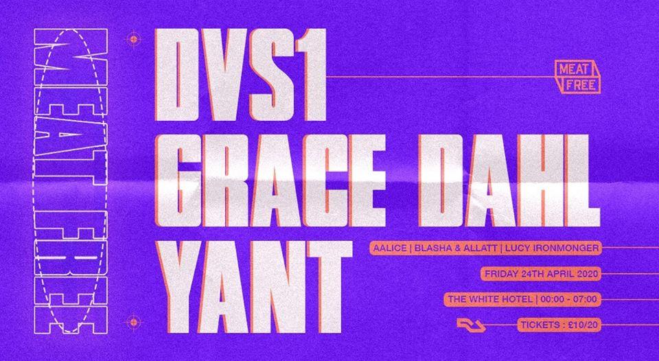 24.04.20: DVS1, Grace Dahl & Yant (Cancelled)